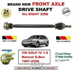 FOR VW GOLF IV 1.6 Manual G. Box 1997-2006 BRAND NEW FRONT AXLE RIGHT DRIVESHAFT